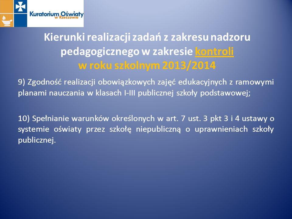 Kierunki realizacji zadań z zakresu nadzoru pedagogicznego w zakresie kontroli w roku szkolnym 2013/2014 9) Zgodność realizacji obowiązkowych zajęć ed