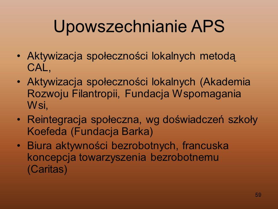 59 Upowszechnianie APS Aktywizacja społeczności lokalnych metodą CAL, Aktywizacja społeczności lokalnych (Akademia Rozwoju Filantropii, Fundacja Wspom