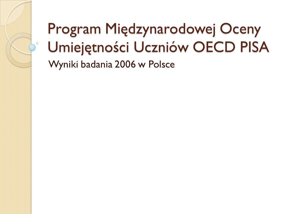 Program Międzynarodowej Oceny Umiejętności Uczniów OECD PISA Wyniki badania 2006 w Polsce