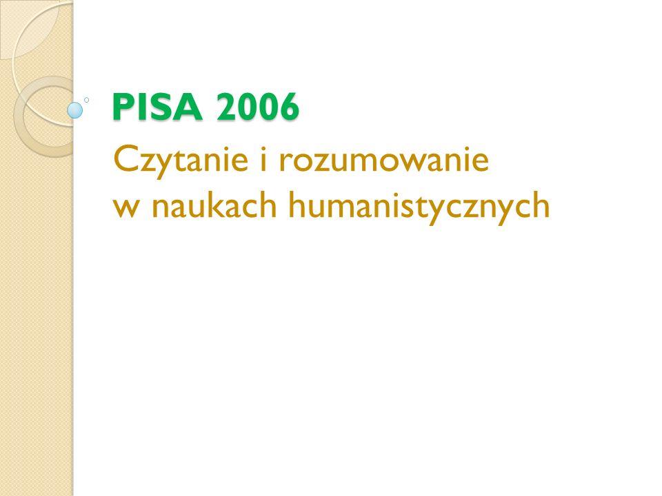 PISA 2006 Czytanie i rozumowanie w naukach humanistycznych