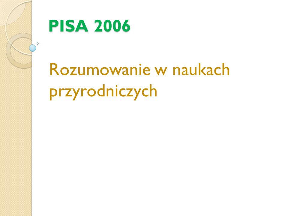 PISA 2006 Rozumowanie w naukach przyrodniczych