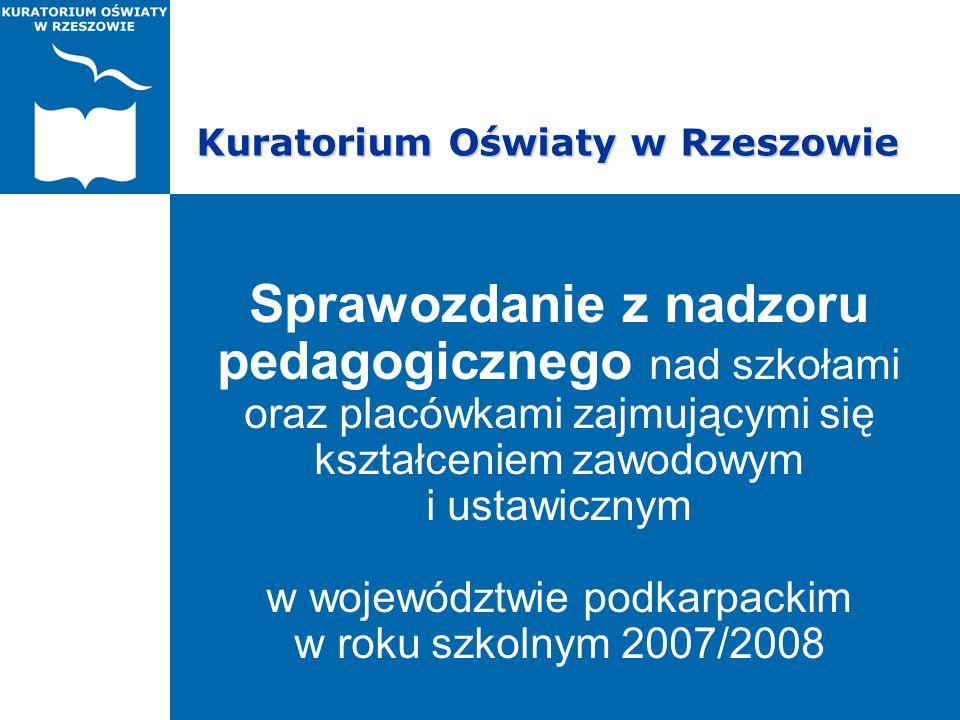 Kuratorium Oświaty w Rzeszowie Sprawozdanie z nadzoru pedagogicznego nad szkołami oraz placówkami zajmującymi się kształceniem zawodowym i ustawicznym