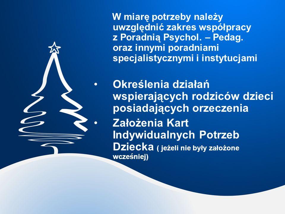 W miarę potrzeby należy uwzględnić zakres współpracy z Poradnią Psychol. – Pedag. oraz innymi poradniami specjalistycznymi i instytucjami Określenia d