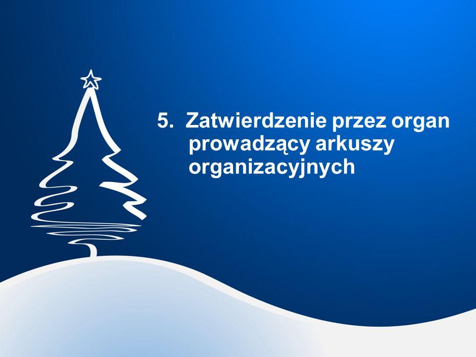 5. Zatwierdzenie przez organ prowadzący arkuszy organizacyjnych