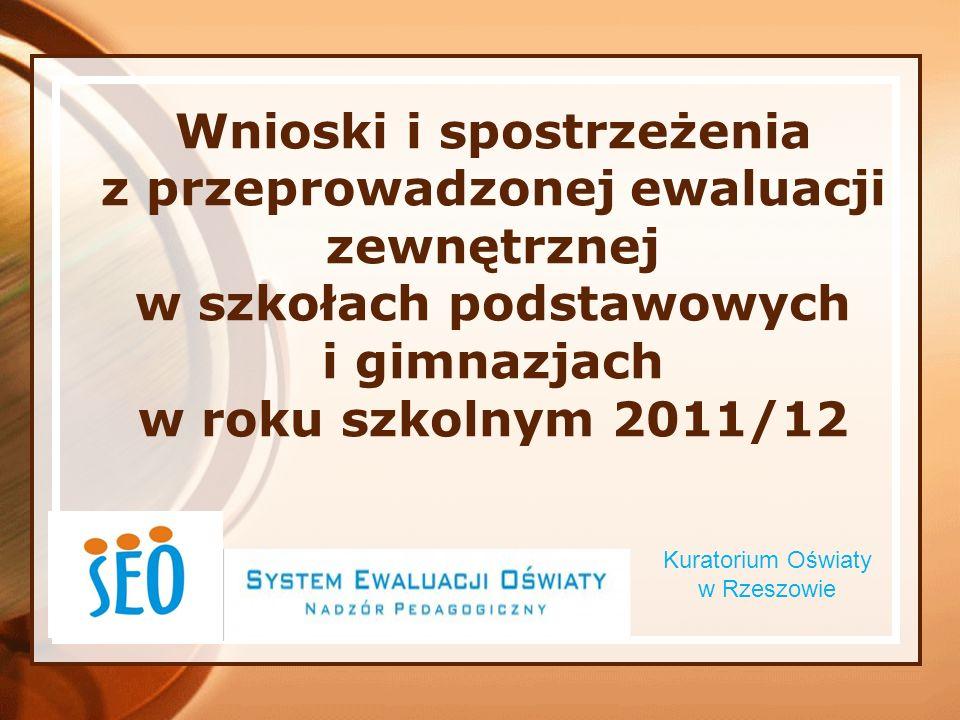 Wnioski i spostrzeżenia z przeprowadzonej ewaluacji zewnętrznej w szkołach podstawowych i gimnazjach w roku szkolnym 2011/12. Kuratorium Oświaty w Rze