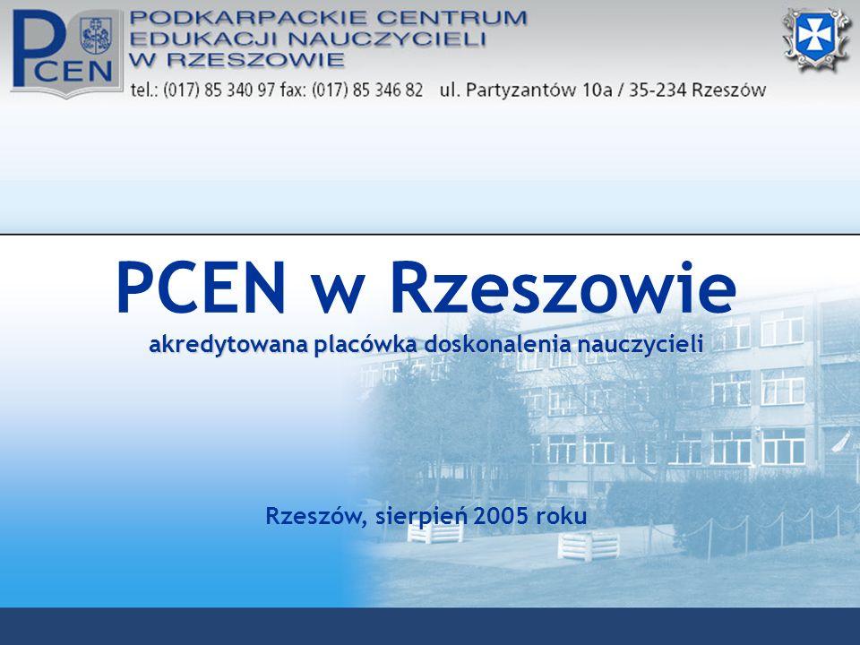 PCEN w Rzeszowie akredytowana placówka doskonalenia nauczycieli Rzeszów, sierpień 2005 roku