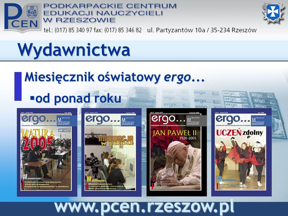 Miesięcznik oświatowy ergo... Wydawnictwa od ponad roku od ponad roku www.pcen.rzeszow.pl