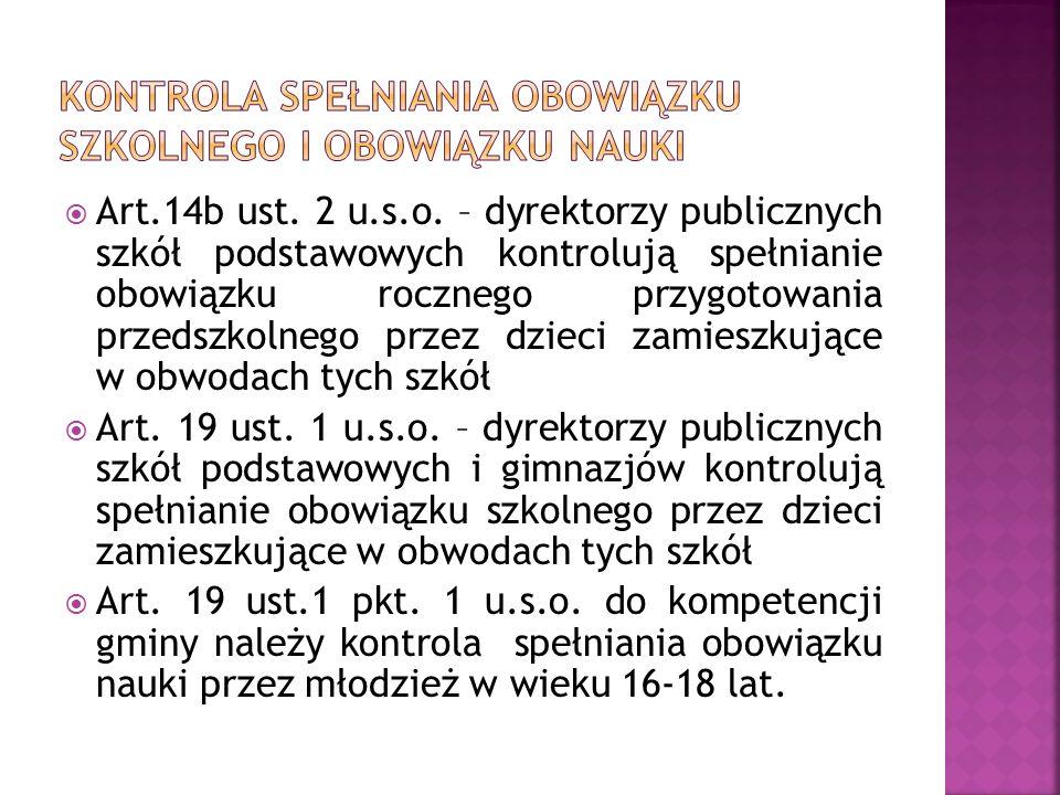 Art.14b ust. 2 u.s.o. – dyrektorzy publicznych szkół podstawowych kontrolują spełnianie obowiązku rocznego przygotowania przedszkolnego przez dzieci z