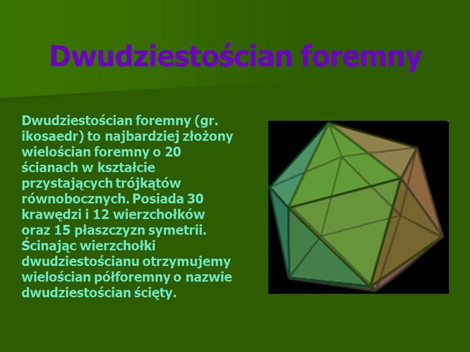 Dwudziestościan foremny (gr. ikosaedr) to najbardziej złożony wielościan foremny o 20 ścianach w kształcie przystających trójkątów równobocznych. Posi