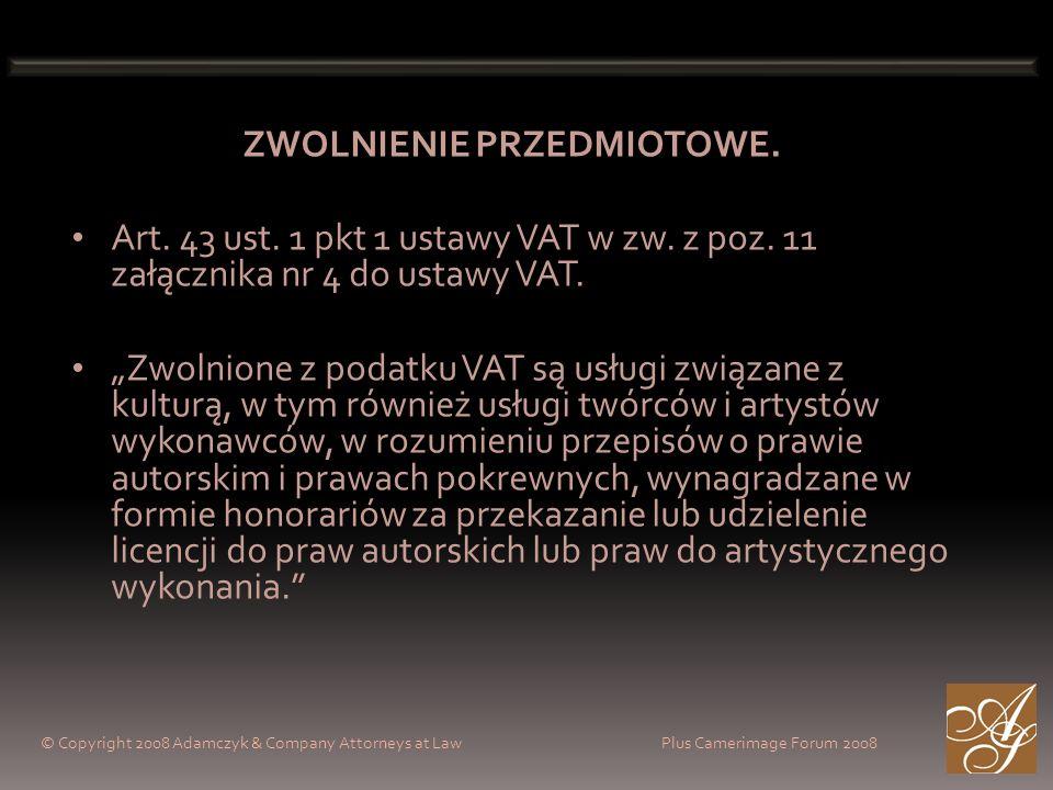 © Copyright 2008 Adamczyk & Company Attorneys at Law Plus Camerimage Forum 2008 ZWOLNIENIE PRZEDMIOTOWE.