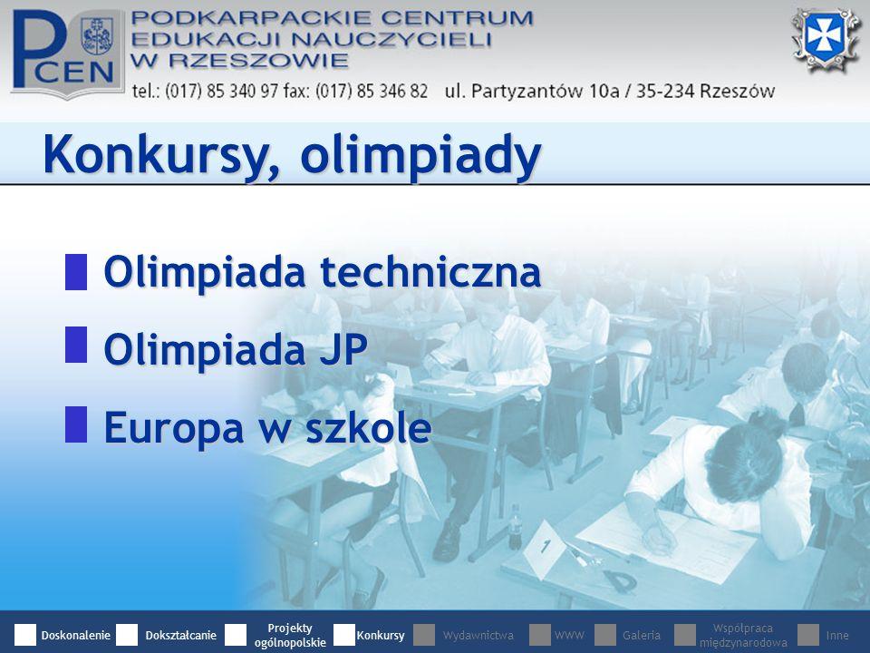 Konkursy, olimpiady Olimpiada techniczna Olimpiada JP Europa w szkole DoskonalenieDokształcanie Projekty ogólnopolskie WydawnictwaWWWGaleria Współpraca międzynarodowa InneKonkursy