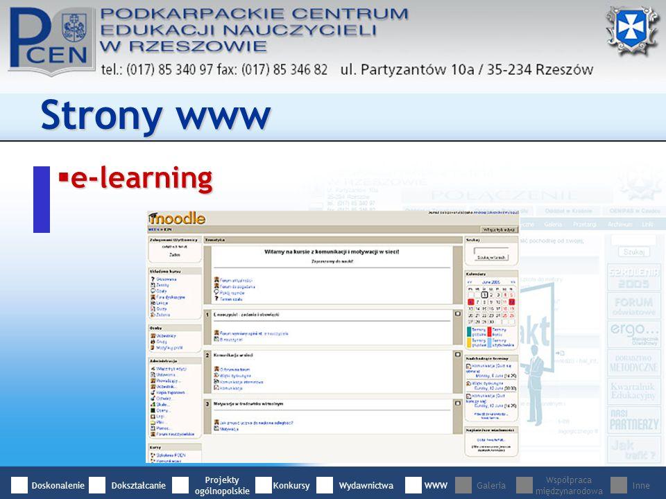 e-learning e-learning Strony www DoskonalenieDokształcanie Projekty ogólnopolskie WydawnictwaWWWGaleria Współpraca międzynarodowa InneKonkursy