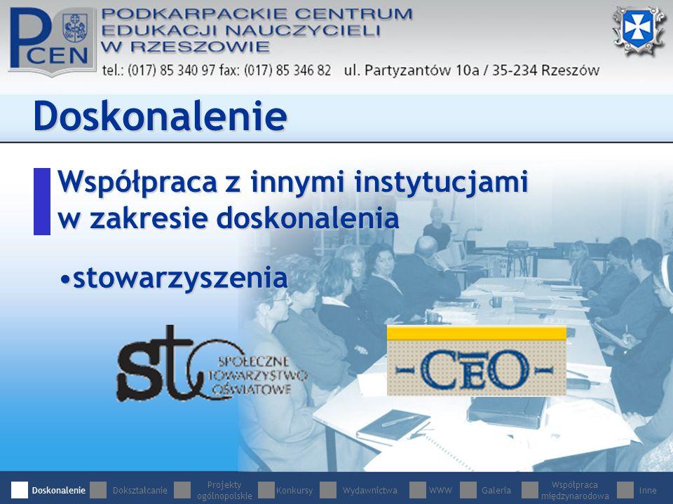 Współpraca z innymi instytucjami w zakresie doskonalenia Doskonalenie stowarzyszeniastowarzyszenia DoskonalenieDokształcanie Projekty ogólnopolskie WydawnictwaWWWGaleria Współpraca międzynarodowa InneKonkursy