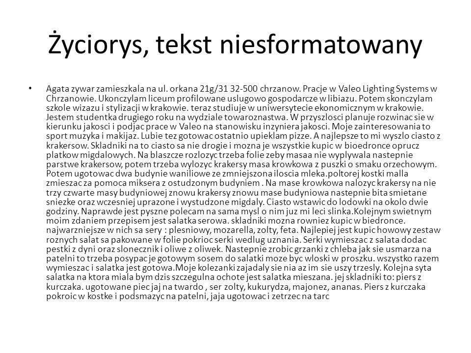 Życiorys, tekst sformatowany Agata Zywar zamieszkała na ul.