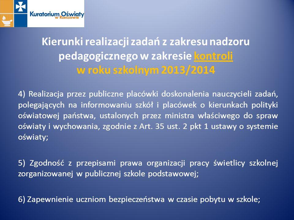 Kierunki realizacji zadań z zakresu nadzoru pedagogicznego w zakresie kontroli w roku szkolnym 2013/2014 4) Realizacja przez publiczne placówki doskon