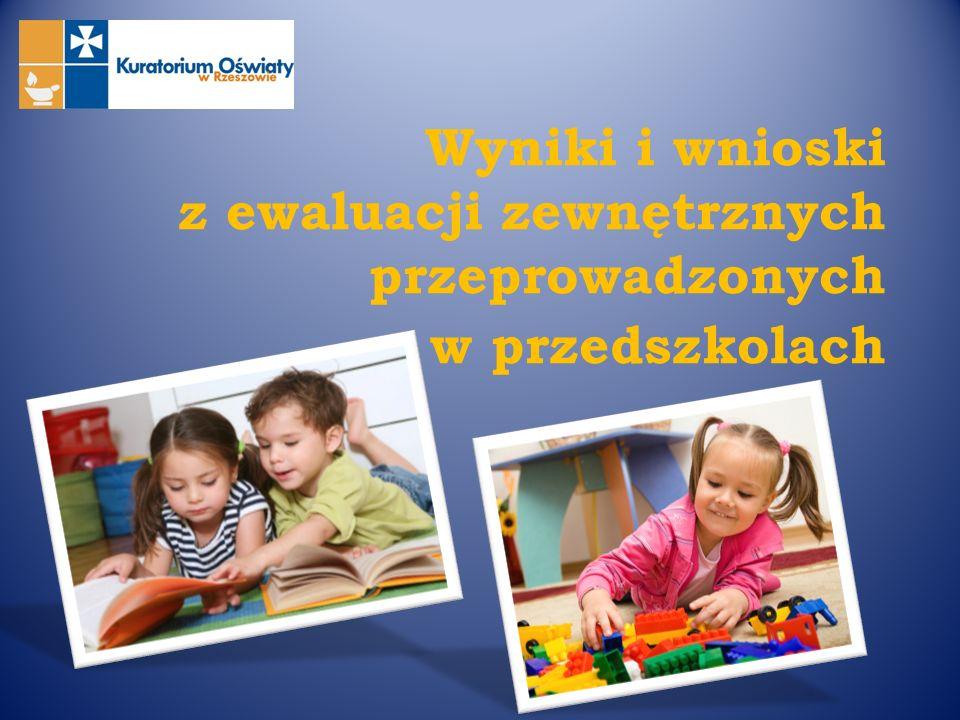 Wyniki i wnioski z ewaluacji zewnętrznych przeprowadzonych w przedszkolach