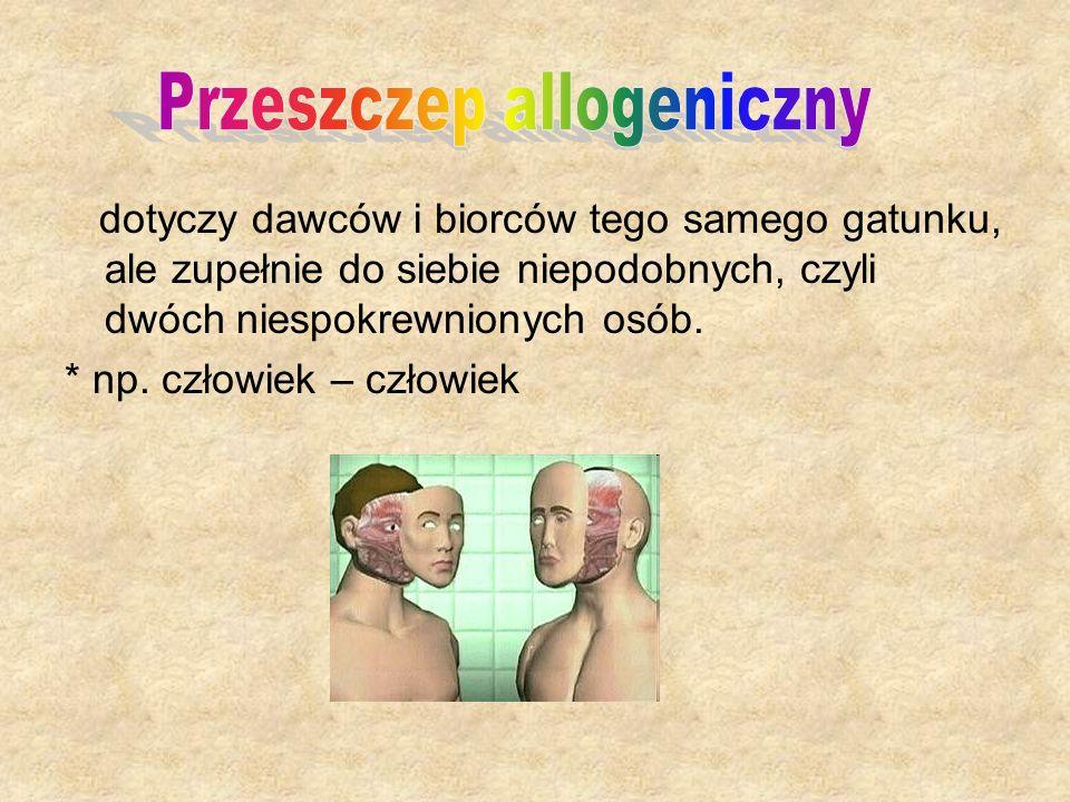 (heterogeniczny) przeszczep tkanki lub narządu pochodzących od osobnika innego gatunku np.