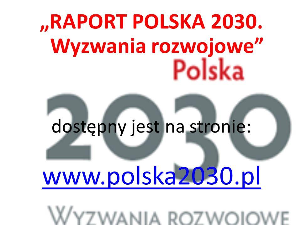 RAPORT POLSKA 2030. Wyzwania rozwojowe dostępny jest na stronie: www.polska2030.pl