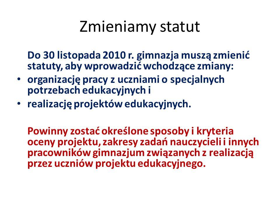 Zmieniamy statut Do 30 listopada 2010 r.