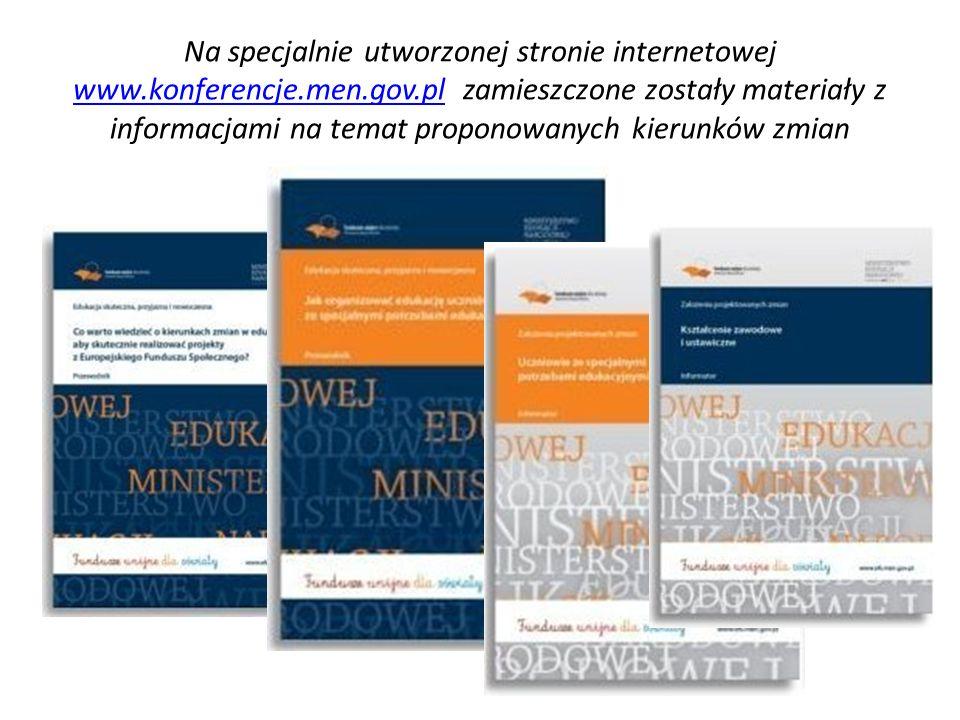 Na specjalnie utworzonej stronie internetowej www.konferencje.men.gov.pl zamieszczone zostały materiały z informacjami na temat proponowanych kierunków zmian www.konferencje.men.gov.pl