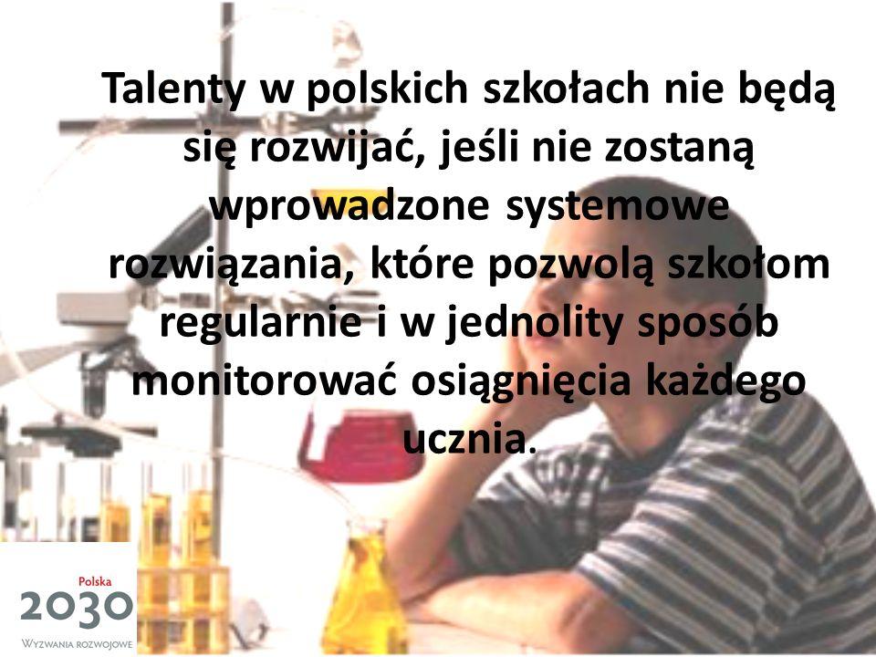 Talenty w polskich szkołach nie będą się rozwijać, jeśli nie zostaną wprowadzone systemowe rozwiązania, które pozwolą szkołom regularnie i w jednolity sposób monitorować osiągnięcia każdego ucznia.
