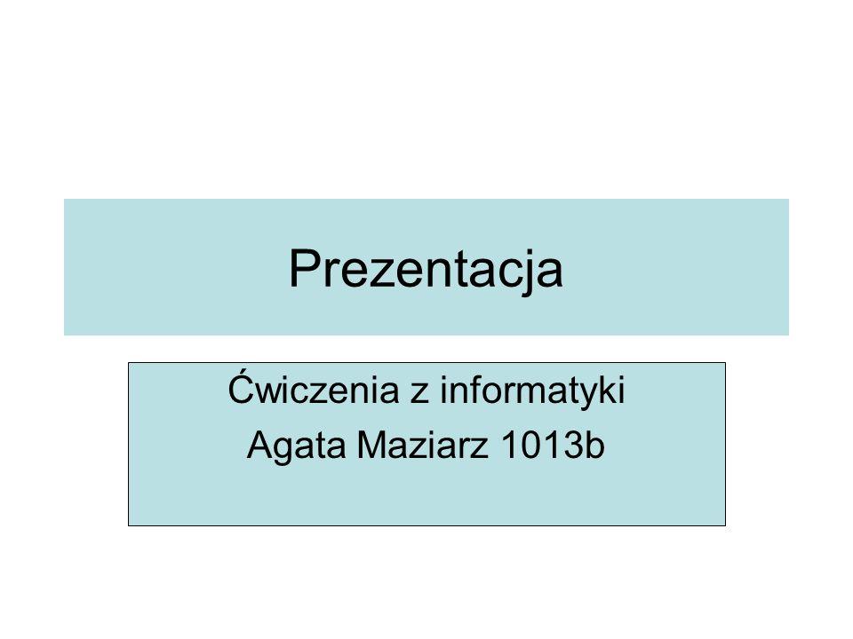 Ćwiczenie 1 Nazywam sie Agata maziarz.Urodzilam sie w Krakowie 14 kwietnia 1990roku.
