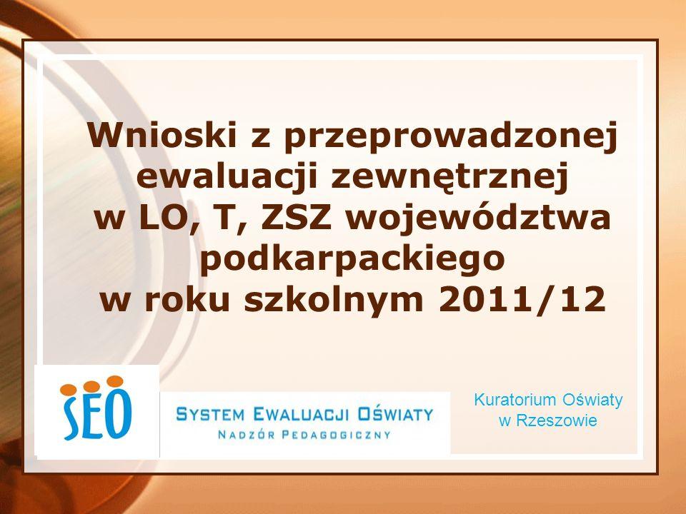 Wnioski z przeprowadzonej ewaluacji zewnętrznej w LO, T, ZSZ województwa podkarpackiego w roku szkolnym 2011/12. Kuratorium Oświaty w Rzeszowie