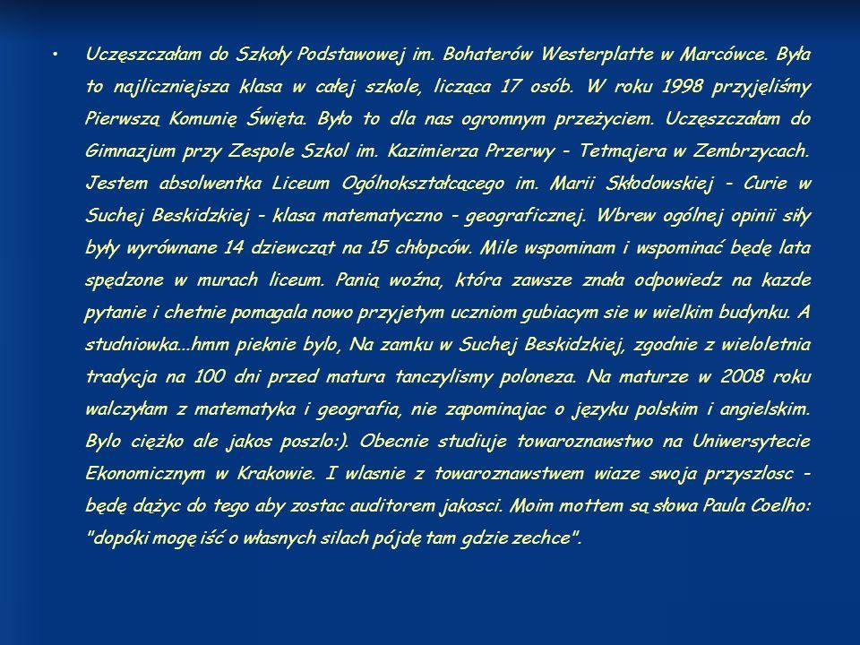Uczęszczałam do Szkoły Podstawowej im. Bohaterów Westerplatte w Marcówce.