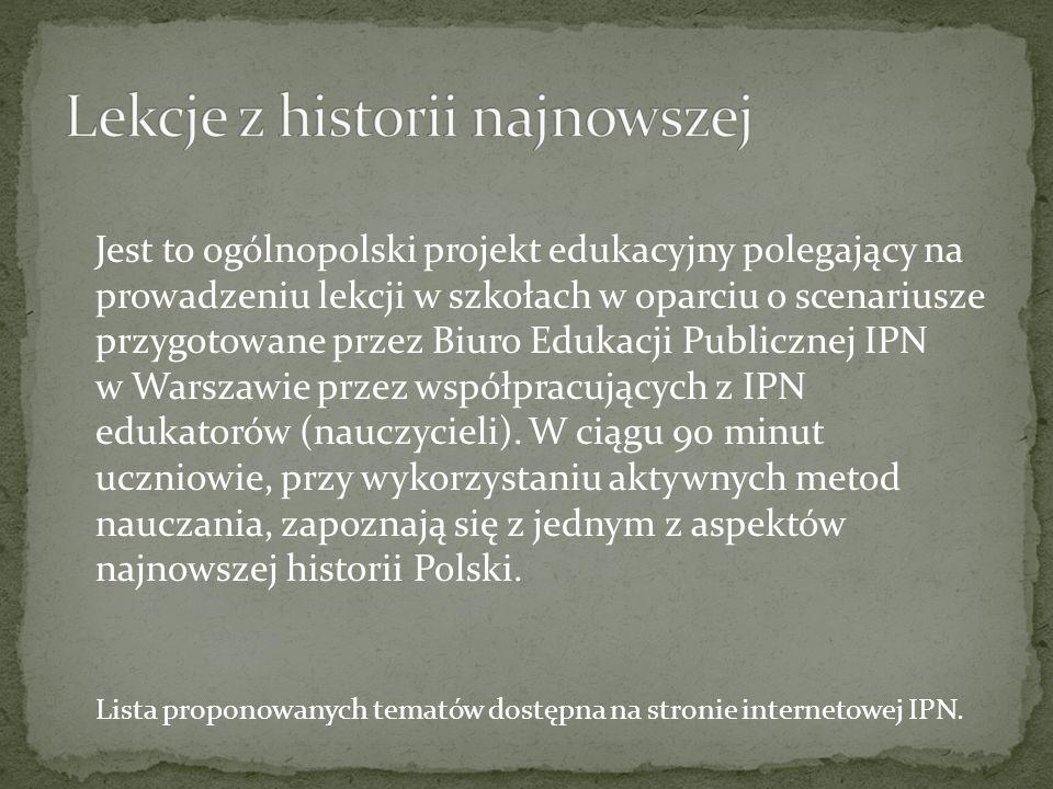 Jest to ogólnopolski projekt edukacyjny polegający na prowadzeniu lekcji w szkołach w oparciu o scenariusze przygotowane przez Biuro Edukacji Publiczn