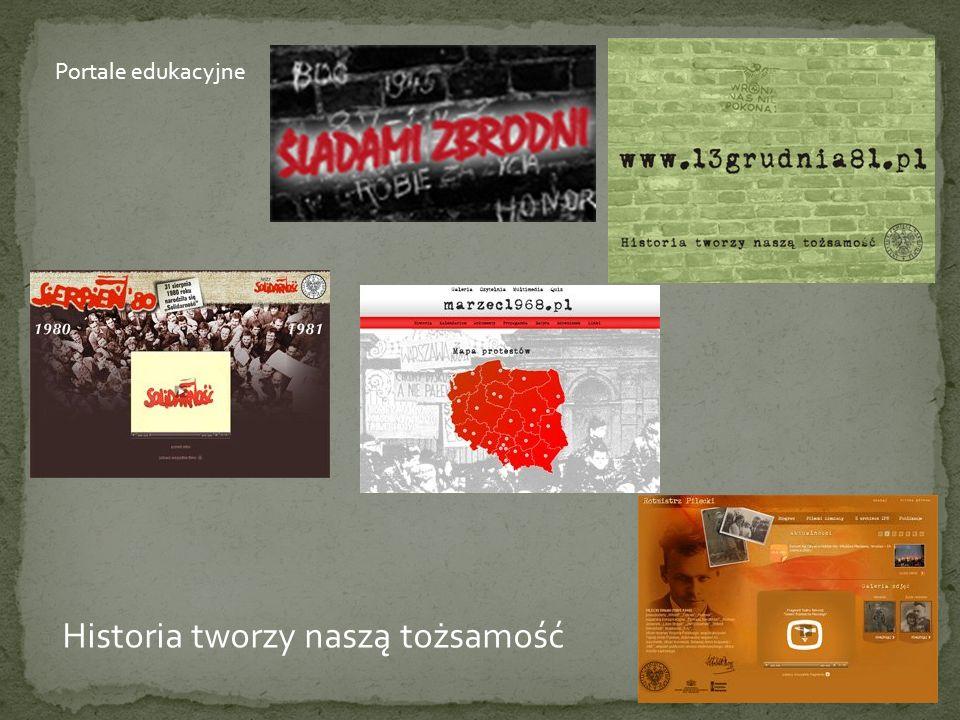 Portale edukacyjne Historia tworzy naszą tożsamość