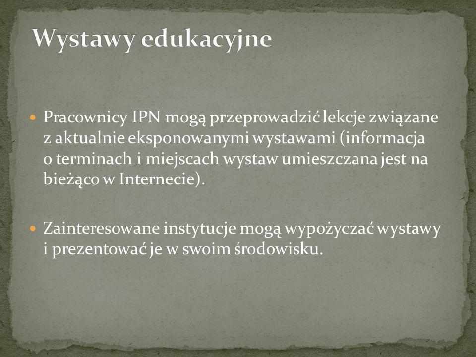 Pracownicy IPN mogą przeprowadzić lekcje związane z aktualnie eksponowanymi wystawami (informacja o terminach i miejscach wystaw umieszczana jest na b
