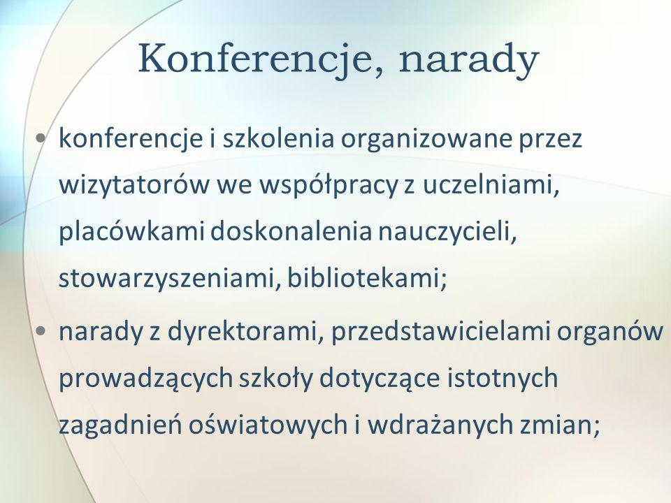 Konferencje, narady konferencje i szkolenia organizowane przez wizytatorów we współpracy z uczelniami, placówkami doskonalenia nauczycieli, stowarzysz