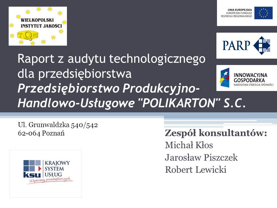 Raport z audytu technologicznego dla przedsiębiorstwa Przedsiębiorstwo Produkcyjno- Handlowo-Usługowe