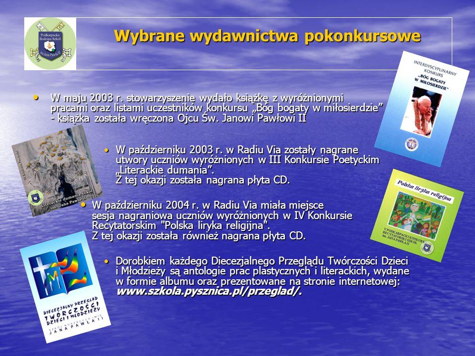 Wybrane wydawnictwa pokonkursowe Wybrane wydawnictwa pokonkursowe W maju 2003 r. stowarzyszenie wydało książkę z wyróżnionymi pracami oraz listami ucz