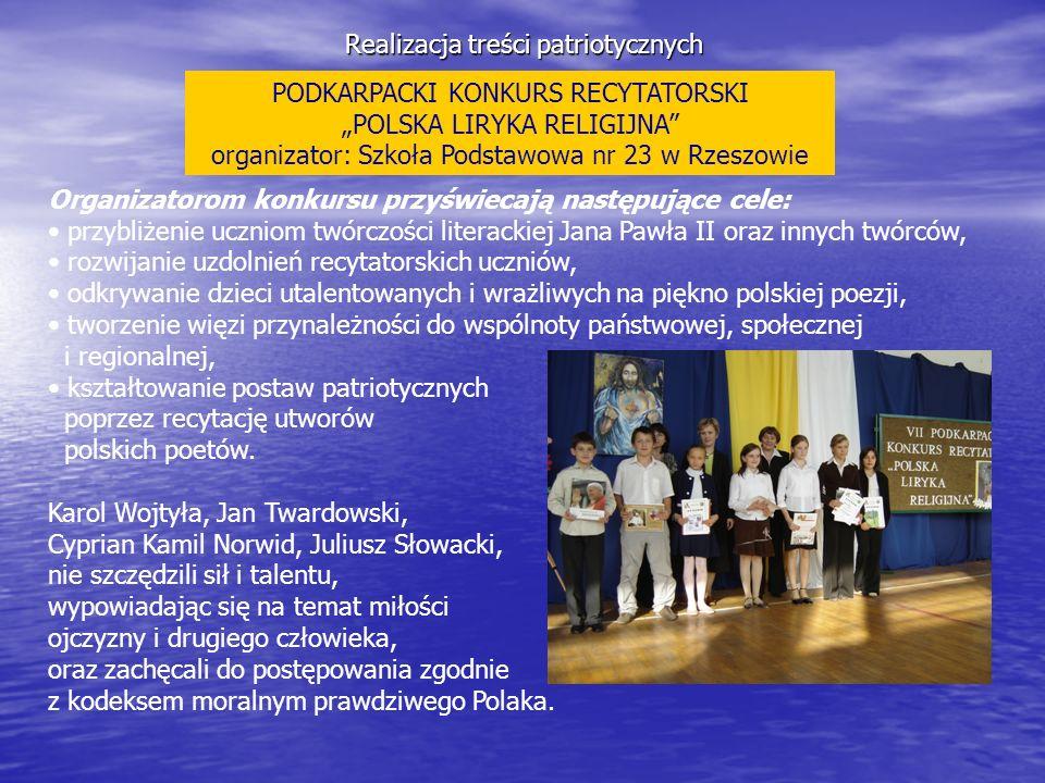 Realizacja treści patriotycznych PODKARPACKI KONKURS RECYTATORSKI POLSKA LIRYKA RELIGIJNA organizator: Szkoła Podstawowa nr 23 w Rzeszowie Organizator