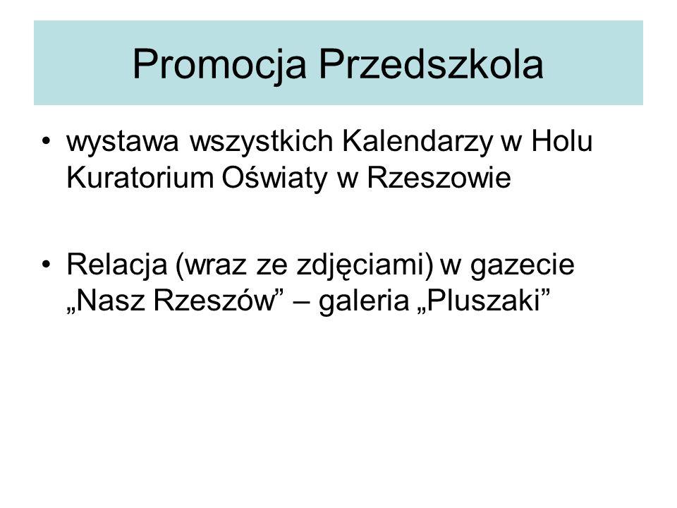 Promocja Przedszkola wystawa wszystkich Kalendarzy w Holu Kuratorium Oświaty w Rzeszowie Relacja (wraz ze zdjęciami) w gazecie Nasz Rzeszów – galeria