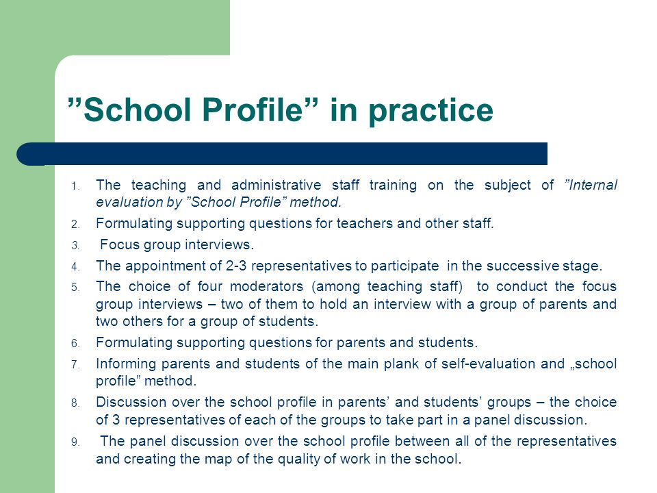 School Profile in practice 1. The teaching and administrative staff training on the subject of Internal evaluation by School Profile method. 2. Formul