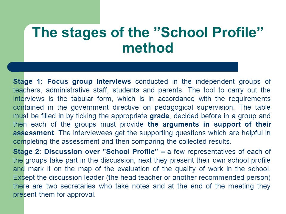 The stages of the School Profile method Stage 3: Preparing a report – the study of school profile - is the task for the evaluation team.