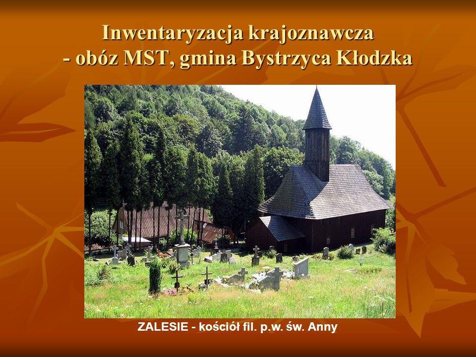 Inwentaryzacja krajoznawcza - obóz MST, gmina Bystrzyca Kłodzka ZALESIE - kościół fil. p.w. św. Anny