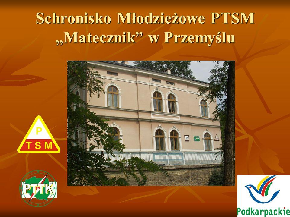 Schronisko Młodzieżowe PTSM Matecznik w Przemyślu