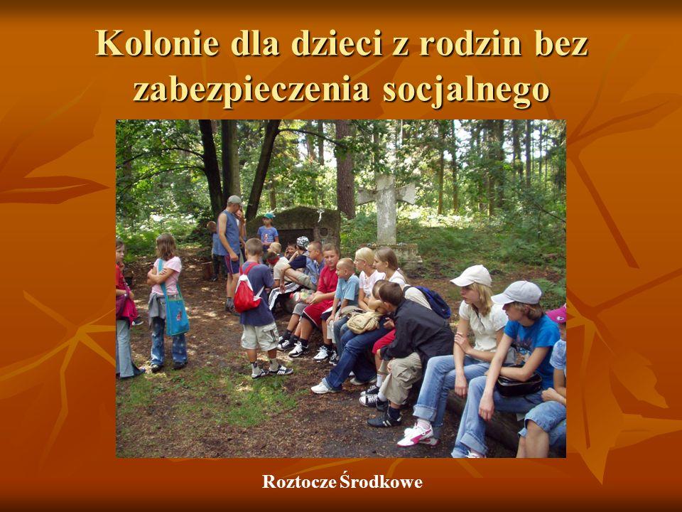 Kolonie dla dzieci z rodzin bez zabezpieczenia socjalnego Roztocze Środkowe