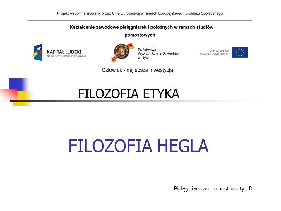 FILOZOFIA HEGLA FILOZOFIA ETYKA Pielęgniarstwo pomostowe typ D