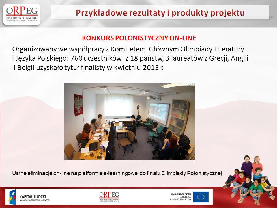KONKURS POLONISTYCZNY ON-LINE Organizowany we współpracy z Komitetem Głównym Olimpiady Literatury i Języka Polskiego: 760 uczestników z 18 państw, 3 laureatów z Grecji, Anglii i Belgii uzyskało tytuł finalisty w kwietniu 2013 r.