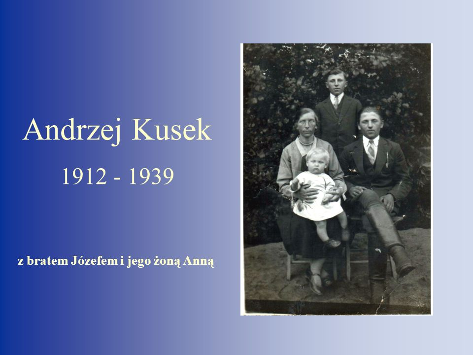 Andrzej Kusek 1912 - 1939 z bratem Józefem i jego żoną Anną