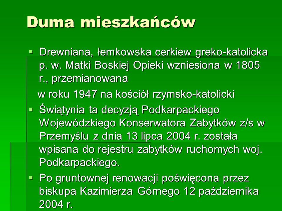 Duma mieszkańców Drewniana, łemkowska cerkiew greko-katolicka p. w. Matki Boskiej Opieki wzniesiona w 1805 r., przemianowana Drewniana, łemkowska cerk