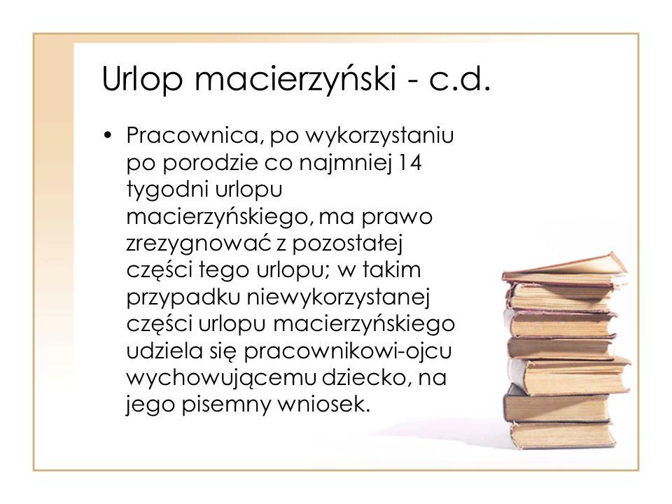 Urlop macierzyński - c.d. Pracownica, po wykorzystaniu po porodzie co najmniej 14 tygodni urlopu macierzyńskiego, ma prawo zrezygnować z pozostałej cz