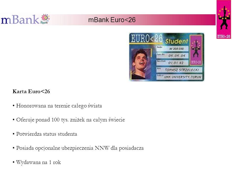 mBank Euro<26 Karta Euro<26 Honorowana na terenie całego świata Oferuje ponad 100 tys. zniżek na całym świecie Potwierdza status studenta Posiada opcj
