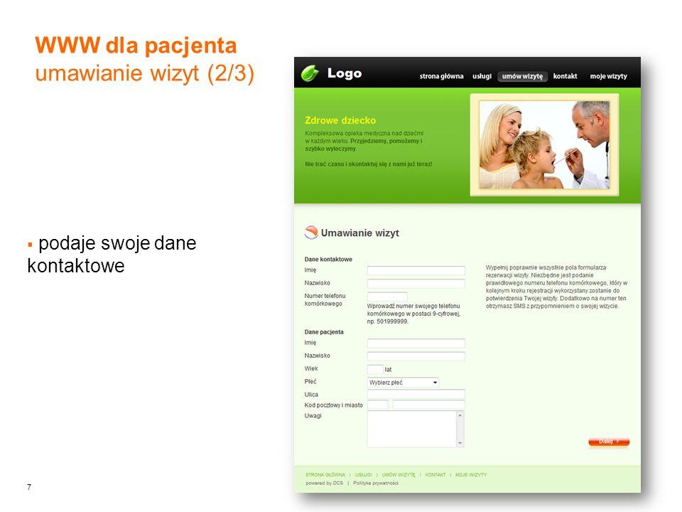 8 potwierdza rezerwację wysyłając z telefonu pusty SMS na numer Recepcji 511611511 WWW dla pacjenta umawianie wizyt (3/3)
