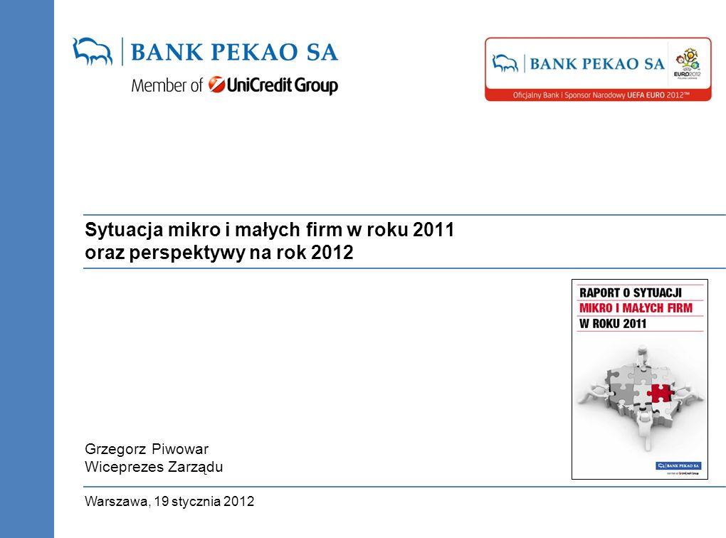 Sytuacja mikro i małych firm w roku 2011 oraz perspektywy na rok 2012 Warszawa, 19 stycznia 2012 Grzegorz Piwowar Wiceprezes Zarządu