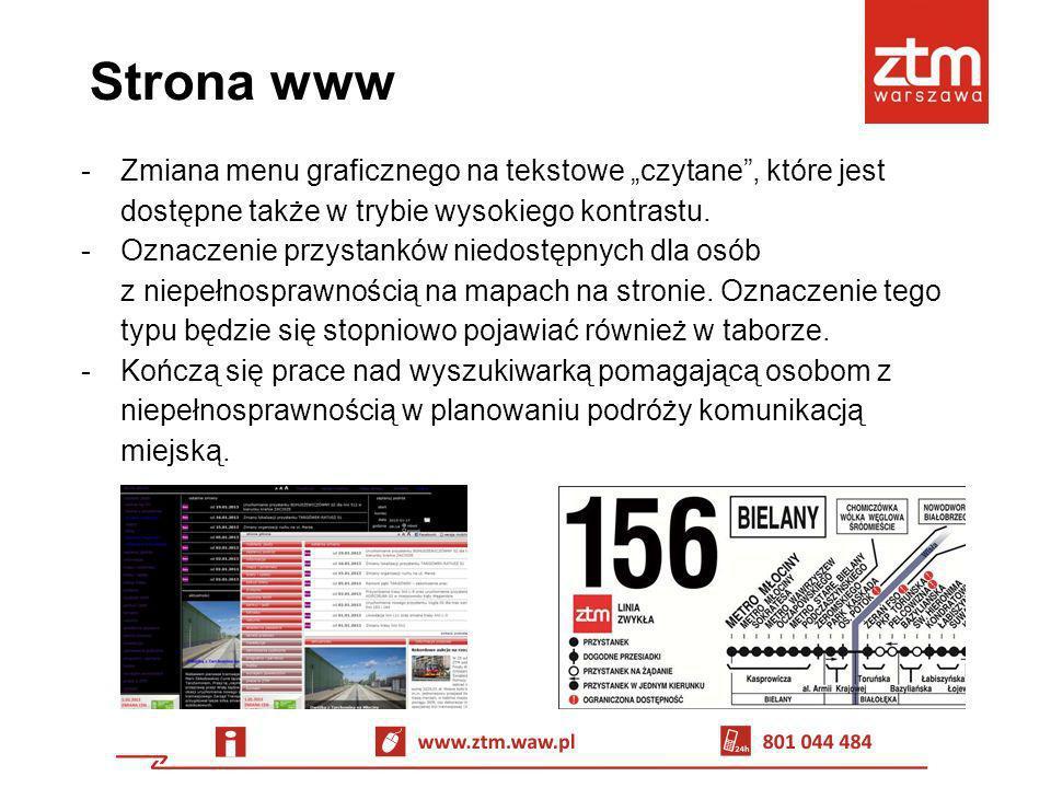 Strona www -Zmiana menu graficznego na tekstowe czytane, które jest dostępne także w trybie wysokiego kontrastu. -Oznaczenie przystanków niedostępnych